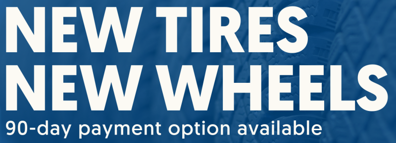 Buy Your New Wheels and Tires Today. Click Here Now